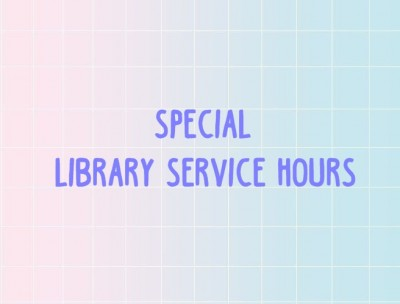 Special Library Service Hours